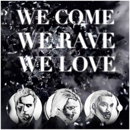 we-come-we-rave-we-love