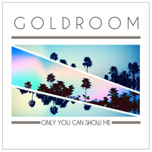 "[INDIE DANCE] Goldroom  ft. Mereki Beach - ""Only You Can Show Me"" (The Knocks Remix)"
