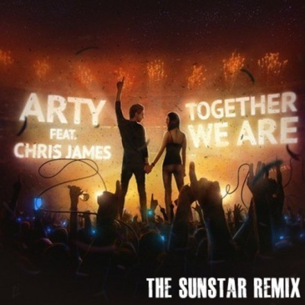 [ELECTRO/HOUSE] Arty ft. Chris James - &quot;Together We Are&quot; (The Sunstars Remix)