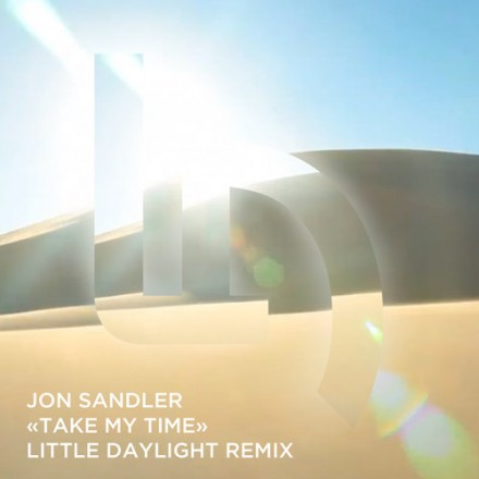 "[ELECTRO/POP] Jon Sandler – ""Take My Time"" (Little Daylight Remix)"