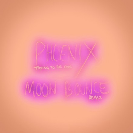 [ELECTRONICA] Phoenix - &quot;Trying To Be Cool&quot; (Moon Bounce Remix)