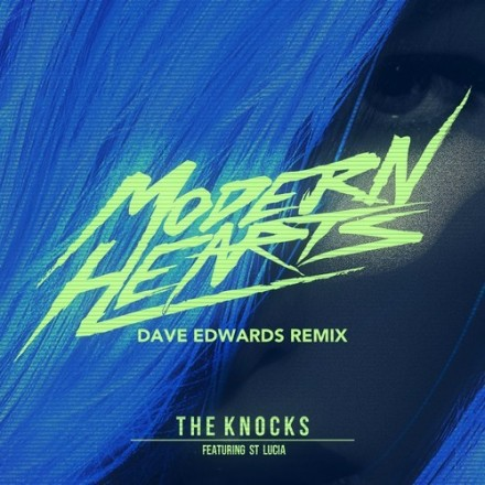 "[ELECTRO/HOUSE] The Knocks ft. St Lucia - ""Modern Hearts"" (Dave Edwards Remix)"
