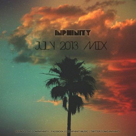 [QUICK MIX - ELECTRO/HOUSE]  Inphinity - 'July Mix 2013'