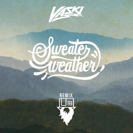 "[INDIE/ELECTRO] The Neighbourhood - ""Sweater Weather"" (Vaski Remix)"