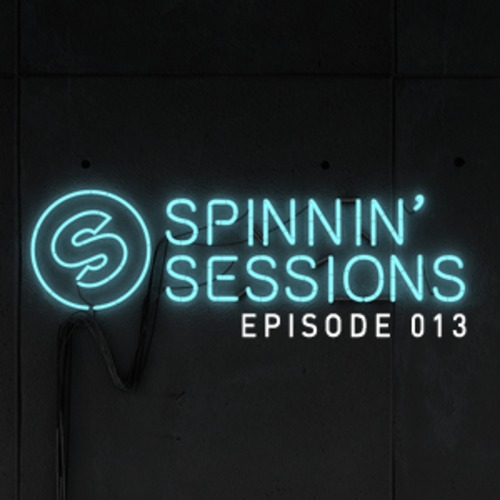 [QUICK MIX – ELECTRO/HOUSE] Spinnin Sessions 13 with Cedric Gervais