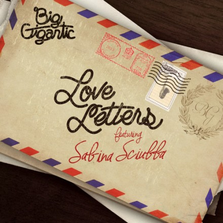 "[ELECTRONIC] Big Gigantic ft. Sabina Sciubba - ""Love Letters"""