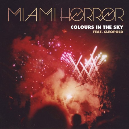 "[SYNTH/POP] Miami Horror ft. Cleopold - ""Colours In The Sky"""