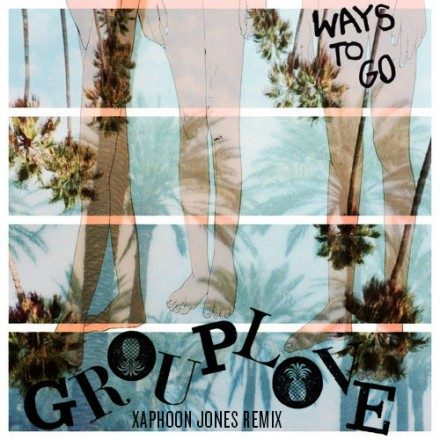 "[ELECTRONIC] Grouplove - ""Ways To Go"" (Xaphoon Jones Finale Remix)"