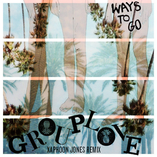 "[ELECTRONIC] Grouplove – ""Ways To Go"" (Xaphoon Jones Finale Remix)"