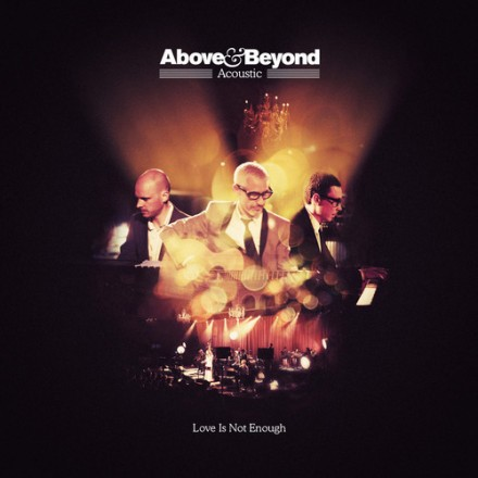 "[ACOUSTIC] Above & Beyond ft. Zoë Johnston - ""Love Is Not Enough"""