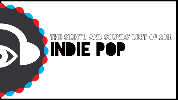 [END OF YEAR] Best of Indie Pop 2013