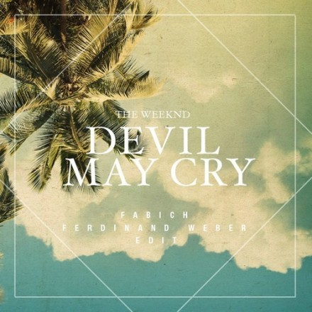 "[DEEP HOUSE] The Weeknd - ""Devil May Cry"" (Fabich & Ferdinand Weber Edit)"