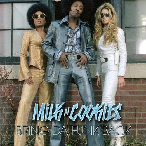 "[ELECTRO/GROOVE] Milk N Cookies – ""Bring Da Funk Back"" [FREE DOWNLOAD]"