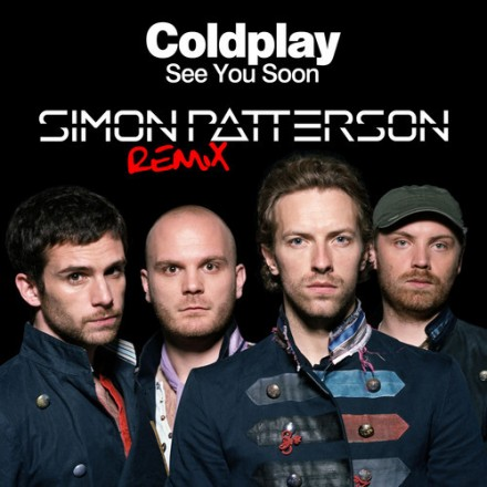 "[TRANCE] Coldplay - ""See You Soon"" (Simon Patterson Remix)"