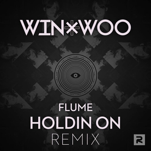 "[CHILL/HOUSE] Flume – ""Holdin On"" (Win & Woo Remix) [Free Download]"
