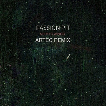 "[INDIE/HOUSE] Passion Pit - ""Moth's Wings"" (Artec Remix) [Free Download]"
