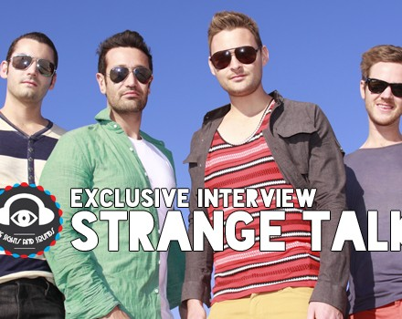exclusive interview with Strange Talk - The Sights and Sounds