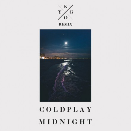 "[CHILL/ELECTRONIC] Coldplay - ""Midnight"" (Kygo Remix)"