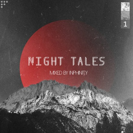 "[QUICK MIX - DEEP HOUSE/BASS] Inphinity - ""Night Tales Vol. 1"""