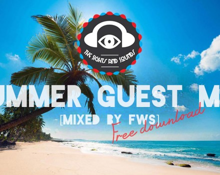 [ELECTRONIC/HOUSE] FWS - The Sights And Sounds Summer Guest Mix [Free Download]