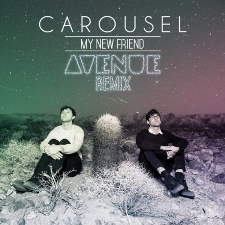 "[ELECTRO/DISCO] Carousel - ""My New Friend"" (Avenue Remix)"