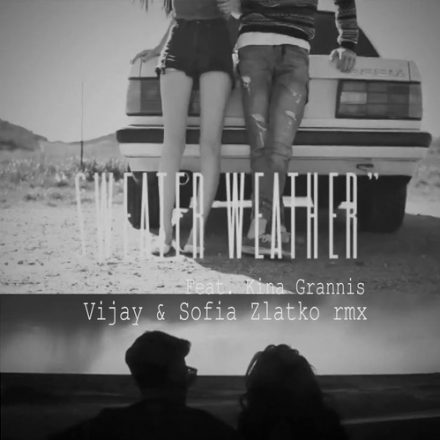 "The Neighbourhood ft. Kina Grannis - ""Sweater Weather"" (Vijay & Sofia Zlatko Remix)"