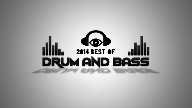 [END OF YEAR] Drum N' Bass: It Will Melt Your Face - Best Of 2014