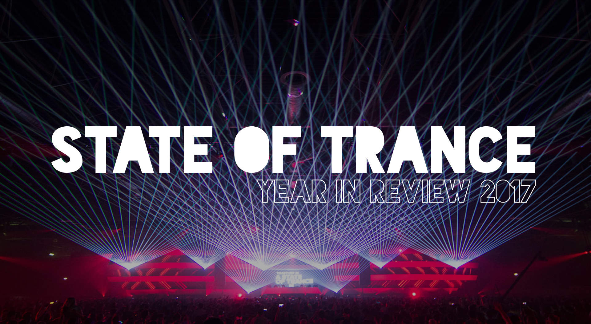 [PLAYLIST] 2017 End Of Year Review: A Year In Trance