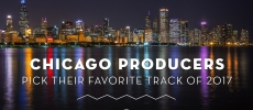 [END OF YEAR] Chicago Producers Look Back & Pick Their Favorite Tracks Of 2017