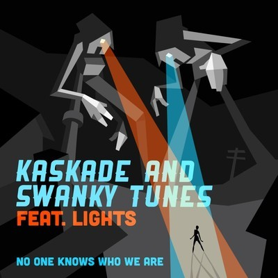 Kaskade & Swanky Tunes (feat. Lights) – No One Knows Who We Are (Radio Edit)