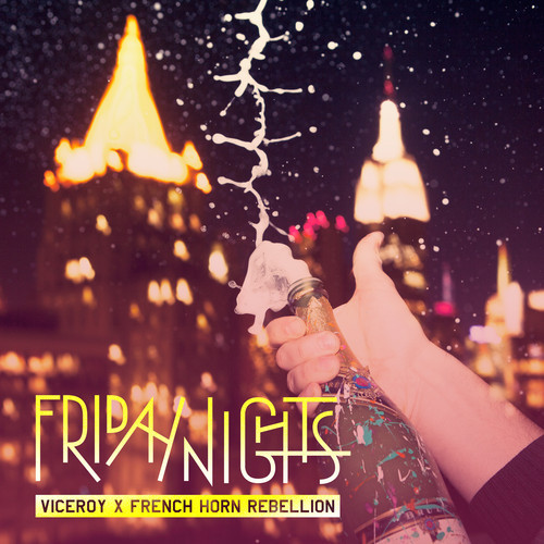 """[INDIE/DANCE] Viceroy & French Horn Rebellion – """"Friday Nights"""""""