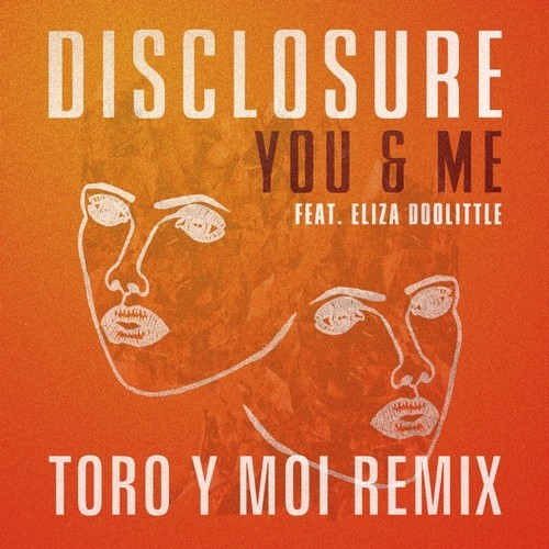 "[SYNTHWAVE] Disclosure ft. Eliza Doolittle – ""You & Me"" (Toro y Moi remix)"