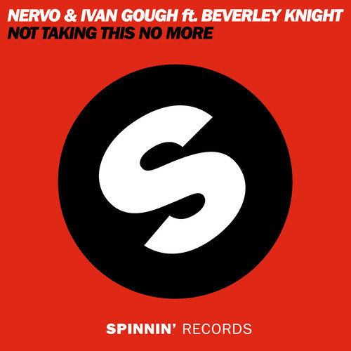 """[ELECTRO/HOUSE] NERVO & Ivan Gough ft. Beverley Knight – """"Not Taking This No More"""""""