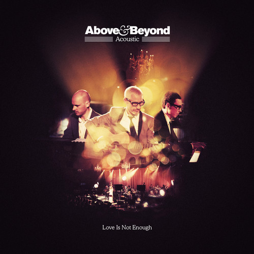 "[ACOUSTIC] Above & Beyond ft. Zoë Johnston – ""Love Is Not Enough"""