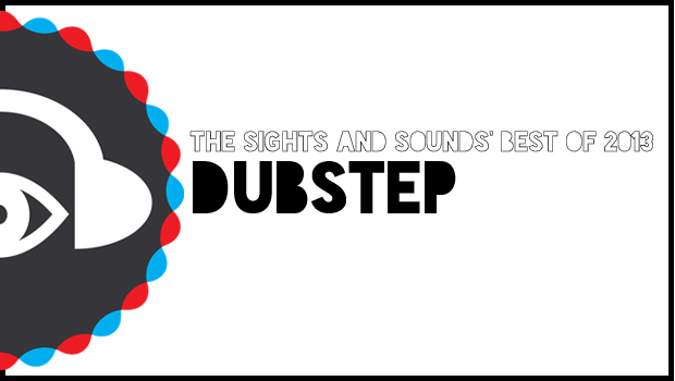 the sights and sounds best of dubstep