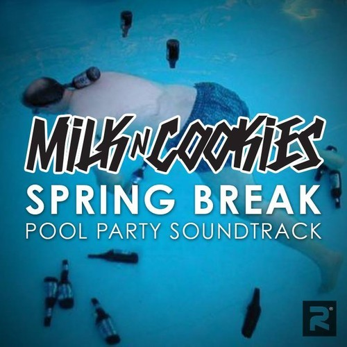 [QUICK MIX – ELECTRO/HOUSE] Milk N Cookies – Spring Break 2014 Pool Party Soundtrack