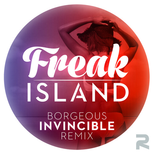"[ELECTRO/DANCE] Borgeous – ""Invincible"" (Freak Island Remix)"