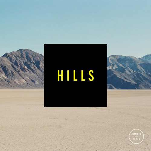 """[QUICK MIX – ELECTRONIC] Zimmer – """"Hills 