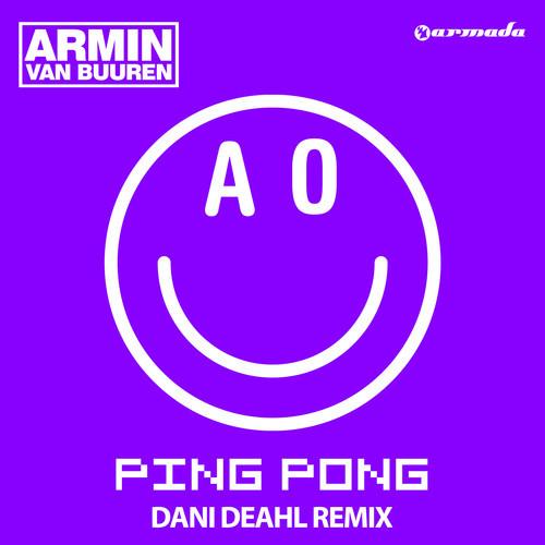 """[TRAP/BASS] Armin van Buuren – """"Ping Pong"""" (Dani Deahl Remix)"""