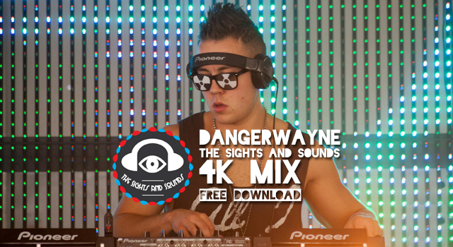 [EXCLUSIVE FREE DOWNLOAD] DangerWayne – The Sights And Sounds 4K Mix