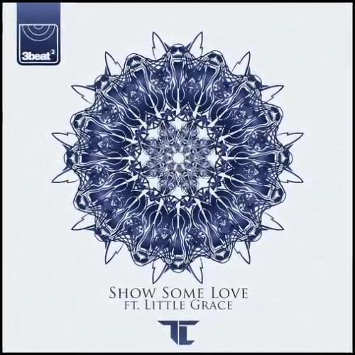 """[DRUM & BASS] TC – """"Show Some Love"""" ft. Little Grace"""