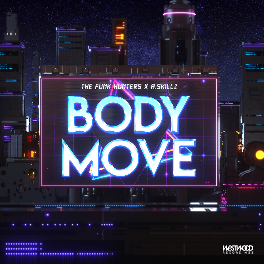 """The Funk Hunters & A.Skillz Team up on Groovy New Track """"Body Move"""""""