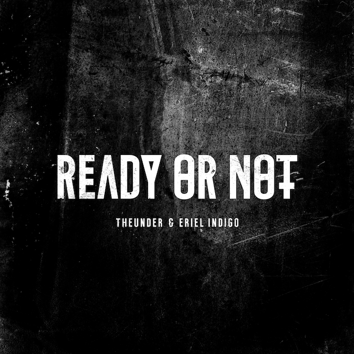 "TheUnder & Eriel Indigo Release Anthemic ""Ready or Not"""